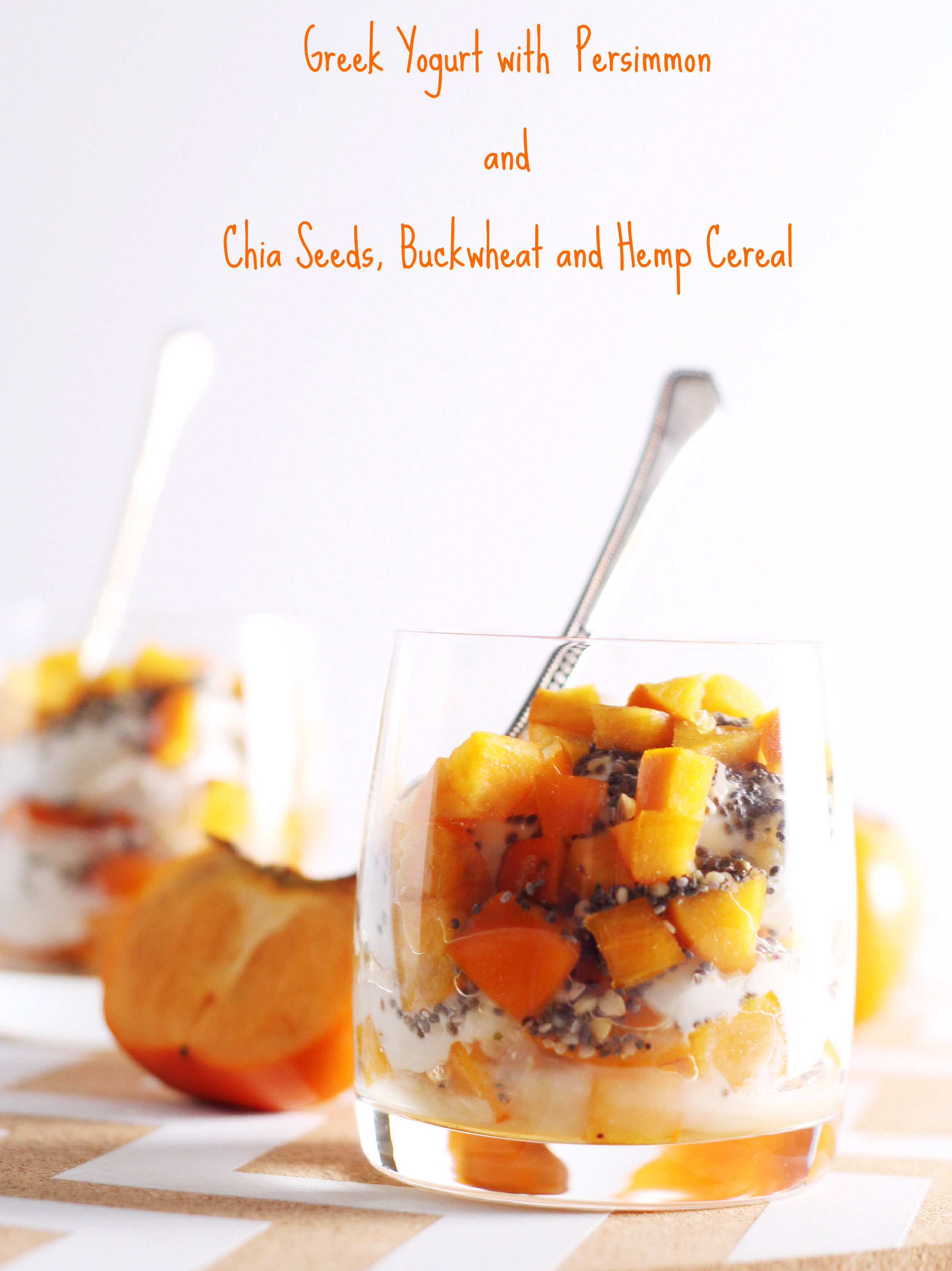 Greek Yogurt with Persimmon and Chia Seeds, Buckwheat and Hemp Cereal